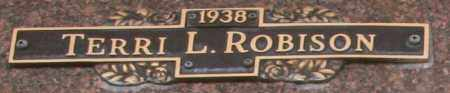 ROBISON, TERRI L - Maricopa County, Arizona | TERRI L ROBISON - Arizona Gravestone Photos