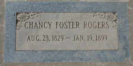 ROGERS, CHANCY FOSTER - Maricopa County, Arizona | CHANCY FOSTER ROGERS - Arizona Gravestone Photos