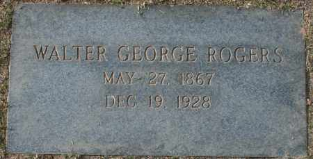 ROGERS, WALTER GEORGE - Maricopa County, Arizona | WALTER GEORGE ROGERS - Arizona Gravestone Photos