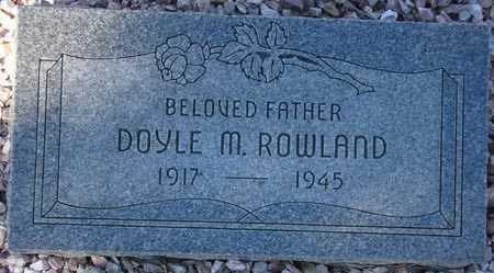 ROWLAND, DOYLE M. - Maricopa County, Arizona | DOYLE M. ROWLAND - Arizona Gravestone Photos