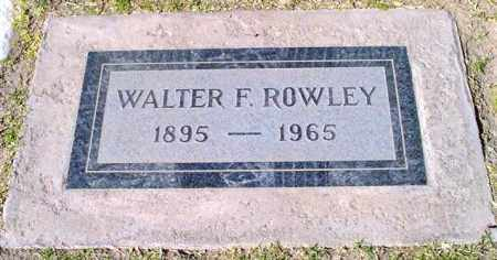 ROWLEY, WALTER F. - Maricopa County, Arizona | WALTER F. ROWLEY - Arizona Gravestone Photos