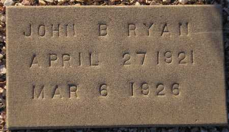 RYAN, JOHN B. - Maricopa County, Arizona   JOHN B. RYAN - Arizona Gravestone Photos