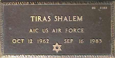 SHALEM, TIRAS - Maricopa County, Arizona | TIRAS SHALEM - Arizona Gravestone Photos
