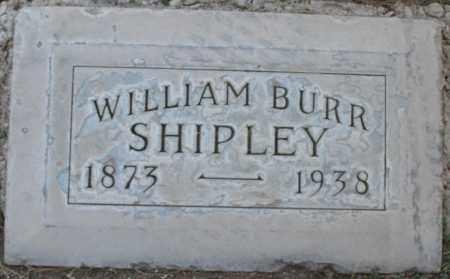 SHIPLEY, WILLIAM BURR - Maricopa County, Arizona   WILLIAM BURR SHIPLEY - Arizona Gravestone Photos