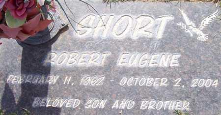 SHORT, ROBERT EUGENE - Maricopa County, Arizona | ROBERT EUGENE SHORT - Arizona Gravestone Photos
