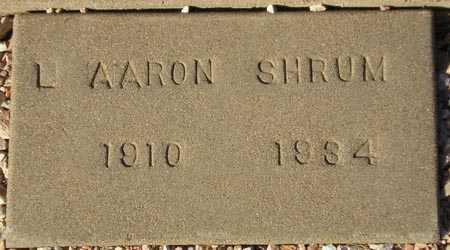 SHRUM, L. AARON - Maricopa County, Arizona | L. AARON SHRUM - Arizona Gravestone Photos