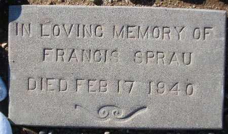 SPRAU, FRANCIS - Maricopa County, Arizona   FRANCIS SPRAU - Arizona Gravestone Photos