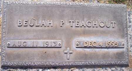 TEACHOUT, BEULAH P. - Maricopa County, Arizona | BEULAH P. TEACHOUT - Arizona Gravestone Photos