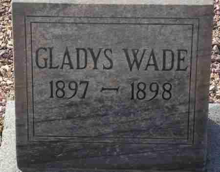 WADE, GLADYS - Maricopa County, Arizona   GLADYS WADE - Arizona Gravestone Photos