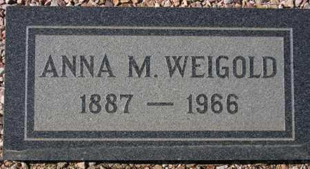 WEIGOLD, ANNA M. - Maricopa County, Arizona | ANNA M. WEIGOLD - Arizona Gravestone Photos