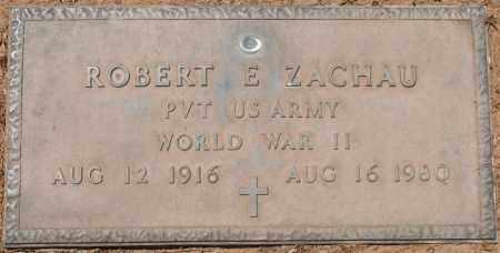 ZACHAU, ROBERT E. - Maricopa County, Arizona | ROBERT E. ZACHAU - Arizona Gravestone Photos