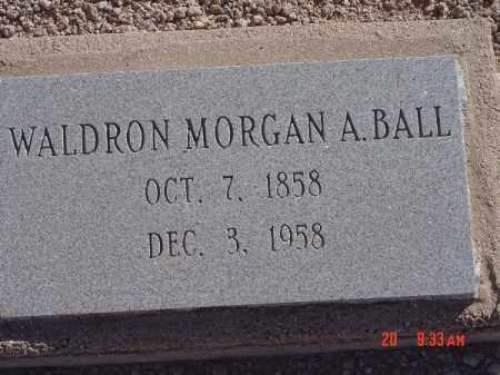BALL, WALDRON MORGAN A - Mohave County, Arizona   WALDRON MORGAN A BALL - Arizona Gravestone Photos