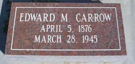 CARROW, EDWARD M. - Mohave County, Arizona | EDWARD M. CARROW - Arizona Gravestone Photos