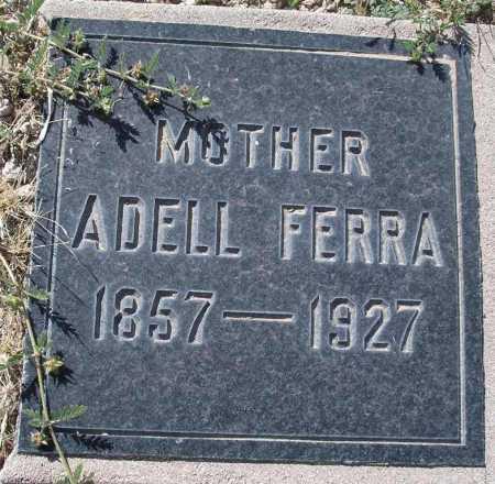 MARTINEZ FERRA, ADELL - Mohave County, Arizona | ADELL MARTINEZ FERRA - Arizona Gravestone Photos