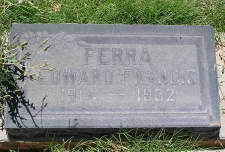 FERRA, EDWARD FRANCIS - Mohave County, Arizona | EDWARD FRANCIS FERRA - Arizona Gravestone Photos