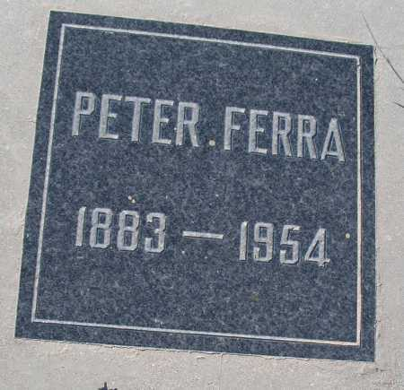 FERRA, PETER - Mohave County, Arizona | PETER FERRA - Arizona Gravestone Photos