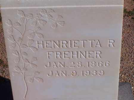 FREHNER, HENRIETTA R - Mohave County, Arizona | HENRIETTA R FREHNER - Arizona Gravestone Photos