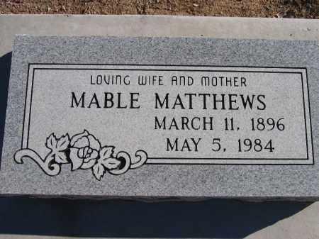 MATTHEWS, MABLE - Mohave County, Arizona | MABLE MATTHEWS - Arizona Gravestone Photos