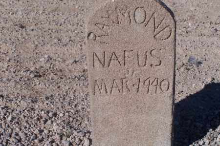 NAFUS, RAYMOND - Mohave County, Arizona | RAYMOND NAFUS - Arizona Gravestone Photos