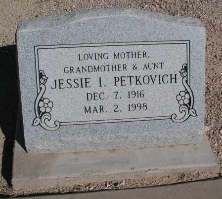 PETKOVICH, JESSIE I. - Mohave County, Arizona | JESSIE I. PETKOVICH - Arizona Gravestone Photos