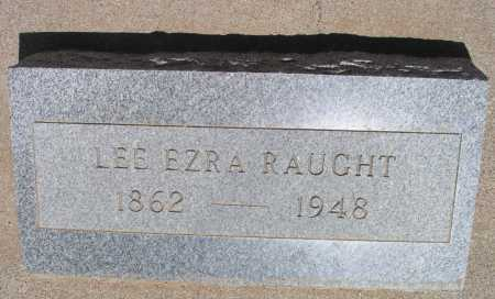 RAUGHT, LEE EZRA - Mohave County, Arizona | LEE EZRA RAUGHT - Arizona Gravestone Photos