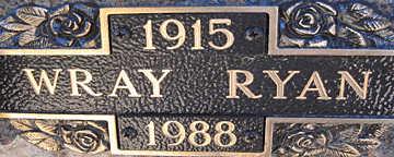RYAN, WRAY - Mohave County, Arizona | WRAY RYAN - Arizona Gravestone Photos