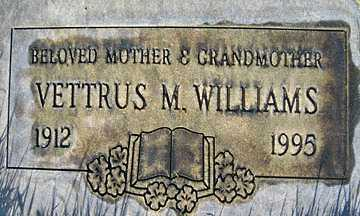WILLIAMS, VETTRUS M - Mohave County, Arizona | VETTRUS M WILLIAMS - Arizona Gravestone Photos