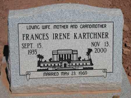 KARTCHNER, FRANCES IRENE - Navajo County, Arizona | FRANCES IRENE KARTCHNER - Arizona Gravestone Photos