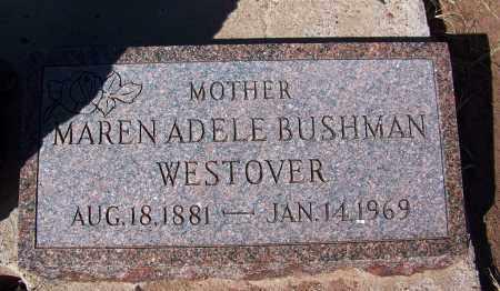 BUSHMAN WESTOVER, MAREN ADELE - Navajo County, Arizona | MAREN ADELE BUSHMAN WESTOVER - Arizona Gravestone Photos