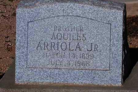 ARRIOLA, AQUILES JR. - Pinal County, Arizona | AQUILES JR. ARRIOLA - Arizona Gravestone Photos