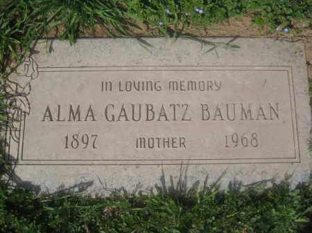 BAUMAN, ALMA GAUBATZ - Pinal County, Arizona | ALMA GAUBATZ BAUMAN - Arizona Gravestone Photos