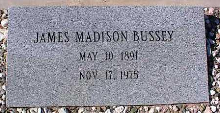 BUSSEY, JAMES MADISON - Pinal County, Arizona | JAMES MADISON BUSSEY - Arizona Gravestone Photos