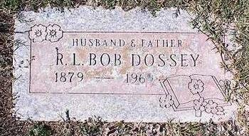 DOSSEY, R. L. [BOB] - Pinal County, Arizona | R. L. [BOB] DOSSEY - Arizona Gravestone Photos