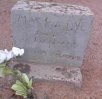 DYE, MACK A. - Pinal County, Arizona | MACK A. DYE - Arizona Gravestone Photos
