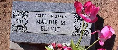 ELLIOT, MAUDIE M. - Pinal County, Arizona | MAUDIE M. ELLIOT - Arizona Gravestone Photos