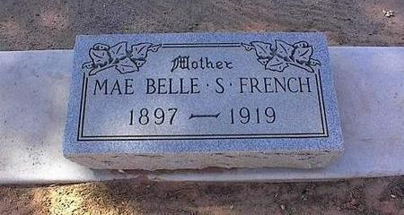 FRENCH, MAE BELLE S. - Pinal County, Arizona | MAE BELLE S. FRENCH - Arizona Gravestone Photos