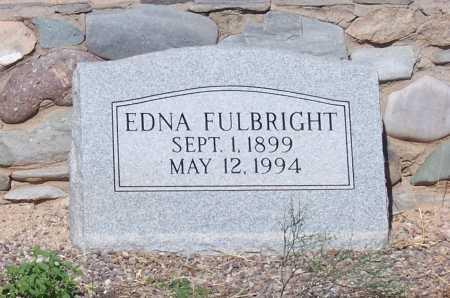 FULBRIGHT, EDNA - Pinal County, Arizona | EDNA FULBRIGHT - Arizona Gravestone Photos