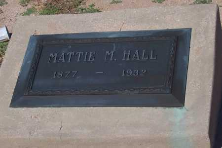 HALL, MATTIE M. - Pinal County, Arizona | MATTIE M. HALL - Arizona Gravestone Photos
