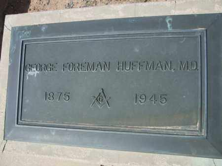 HUFFMAN, M.D., GEORGE FOREMAN - Pinal County, Arizona | GEORGE FOREMAN HUFFMAN, M.D. - Arizona Gravestone Photos