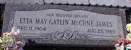 JAMES, ETTA MAY GATLIN MCCUNE - Pinal County, Arizona | ETTA MAY GATLIN MCCUNE JAMES - Arizona Gravestone Photos