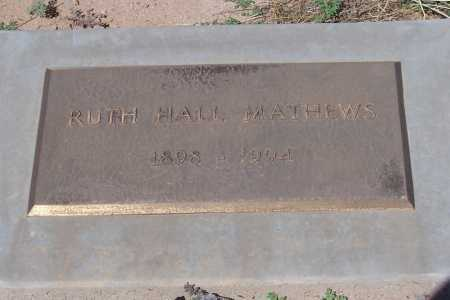 HALL MATHEWS, RUTH - Pinal County, Arizona | RUTH HALL MATHEWS - Arizona Gravestone Photos