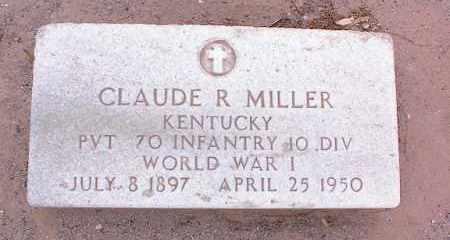 MILLER, CLAUDE R. - Pinal County, Arizona | CLAUDE R. MILLER - Arizona Gravestone Photos