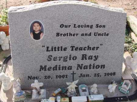 NATION, SERGIO RAY MEDINA - Pinal County, Arizona | SERGIO RAY MEDINA NATION - Arizona Gravestone Photos