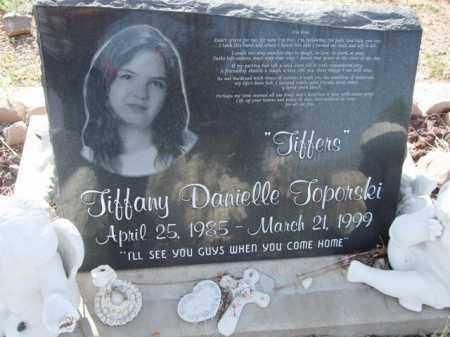 "TOPORSKI, TIFFANY DANIELLE ""TIFFERS"" - Pinal County, Arizona | TIFFANY DANIELLE ""TIFFERS"" TOPORSKI - Arizona Gravestone Photos"