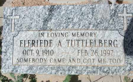 TUTTLELBERG, ELFRIEDE A. - Pinal County, Arizona | ELFRIEDE A. TUTTLELBERG - Arizona Gravestone Photos