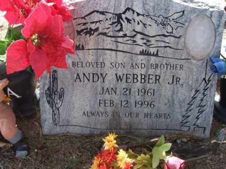 WEBBER, ANDY, JR. - Pinal County, Arizona | ANDY, JR. WEBBER - Arizona Gravestone Photos