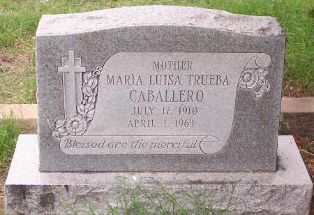 TRUEBA CABALLERO, MARIA LUISA - Santa Cruz County, Arizona | MARIA LUISA TRUEBA CABALLERO - Arizona Gravestone Photos