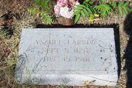 LARRIVA, YSABEL - Santa Cruz County, Arizona | YSABEL LARRIVA - Arizona Gravestone Photos