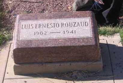ROUZAUD, LUIS ERNESTO - Santa Cruz County, Arizona | LUIS ERNESTO ROUZAUD - Arizona Gravestone Photos