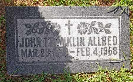 ALLRED, JOHN FRANKLIN - Yavapai County, Arizona | JOHN FRANKLIN ALLRED - Arizona Gravestone Photos